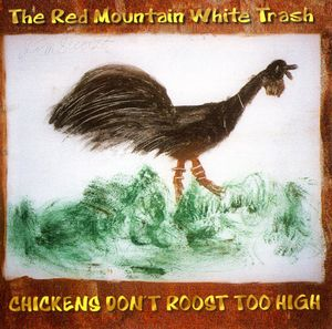 Chickens Don't Roost Too High