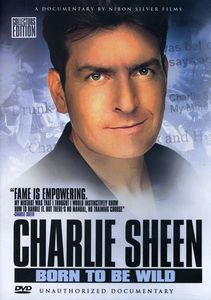Charlie Sheen: Born to Be Wild