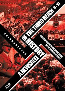 A Newsreel History of the Third Reich 6-10