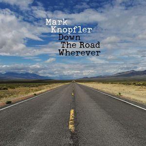 Down The Road Wherever , Mark Knopfler