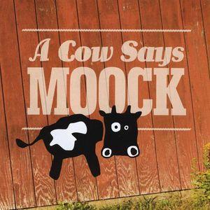 A Cow Says Moock