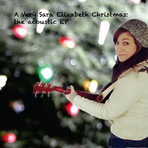 A Very Sara Elizabeth Christmas: The Acoustic EP