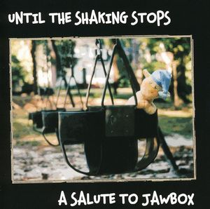 Until the Shaking Stops: A Salute to Jawbox /  Various