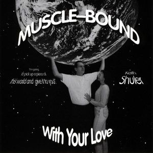 Shuler, Keith : Muscle-Bound-With Your Love