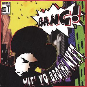 Bang Wit' Yo Brotha Nyft