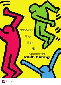Drawing the Line: A Portrait of Keith Haring [Import]