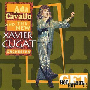 Ada Cavallo & the New Xavier Cugat Orchestra Get H