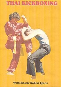 Thai Kickboxing With Master Robert Lyons
