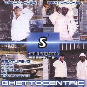 Ghettocentric Starring Track Lacer & Phat Daddy Bu