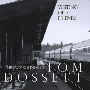 Visiting Old Friends-The Jazz Sounds of Tom Doss
