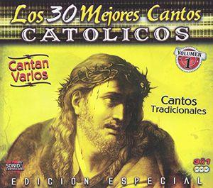 Los 30 Mejores Cantos Catholicos: Vol. 1