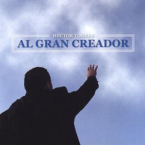 Torres, Hector : Al Gran Creador