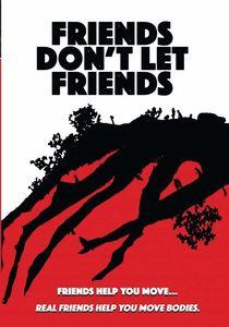 Friends Don't Let Friends