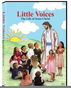Little Voices-Life of Jesus Christ
