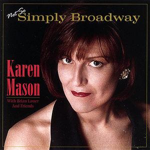 Mason, Karen : Not So Simply Broadway