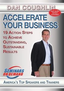 Accelerate Your Business: 19 Action Steps To Achieve Outstanding,Sustainable Results