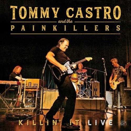 Tommy Castro - Killin' It Live