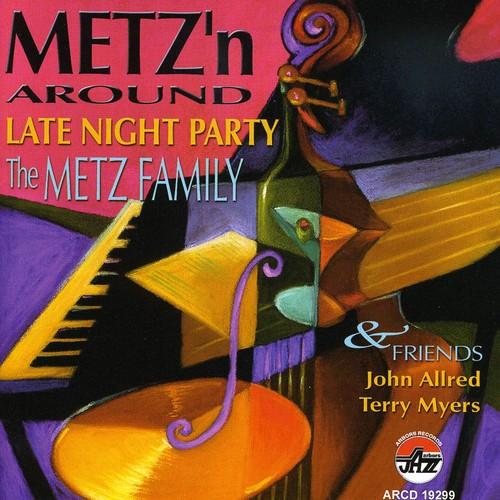 Metz'n Around: Late Night Party