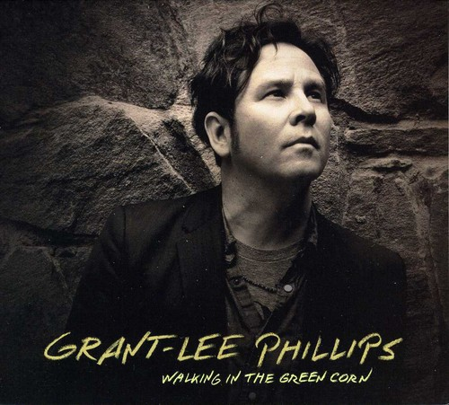 Grant Lee Phillips - Walking in the Green Corn