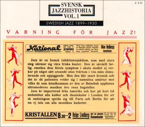 Swedish Jazz History, Vol. 1: Jazz Warning 1899-1930