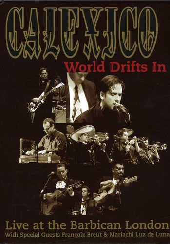 Calexico - World Drifts in: Live at the Barbican London