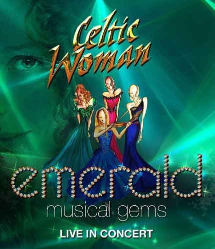 Celtic Woman: Emerald - Musical Gems Live in Concert