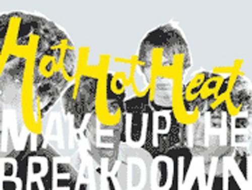 Hot Hot Heat-Make Up the Breakdown