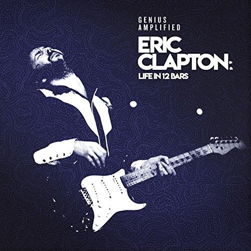 Eric Clapton - Eric Clapton: Life In 12 Bars [Import]