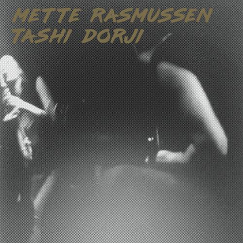 Mette Rasmussen /  Tashi Dorji