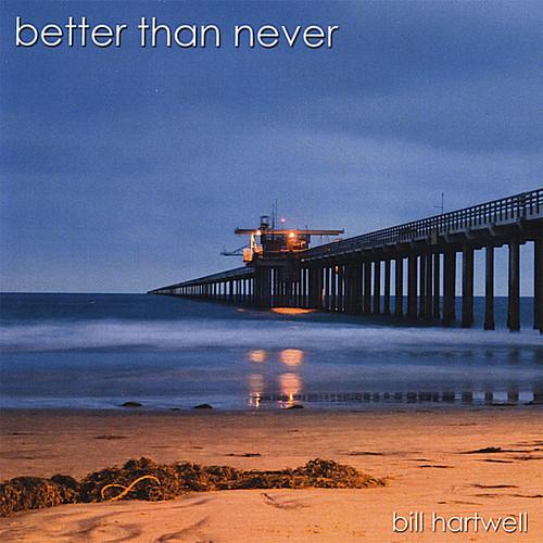 Better Than Never