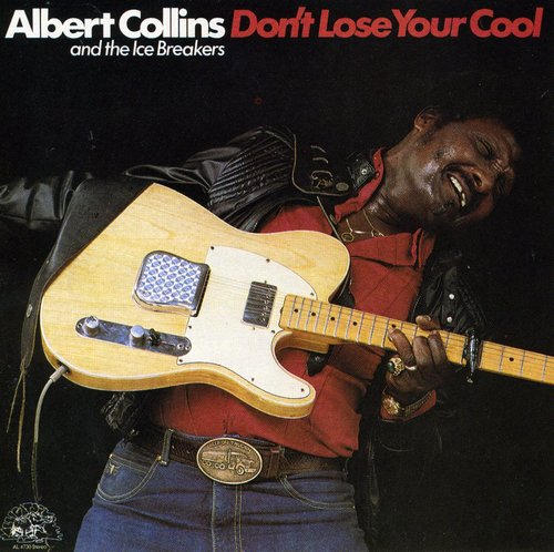 Albert Collins & The Icebreakers - Don't Lose Your Cool