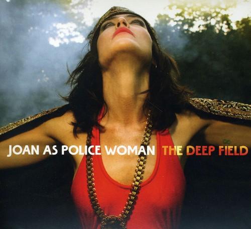 Joan As Police Woman - Deep Field