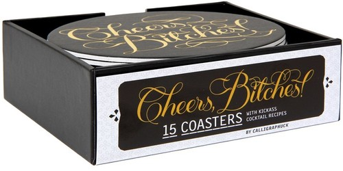 - Cheers Bitches Coasters
