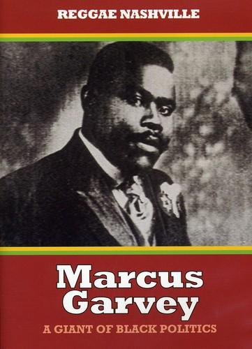 Marcus Garvey: A Giant of Black Politics