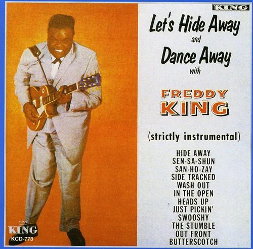 Freddie King - Let's Hide Away & Dance Away