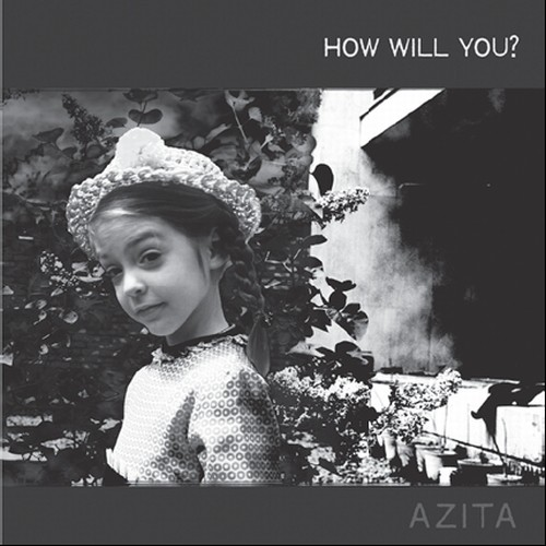 Azita - How Will You?