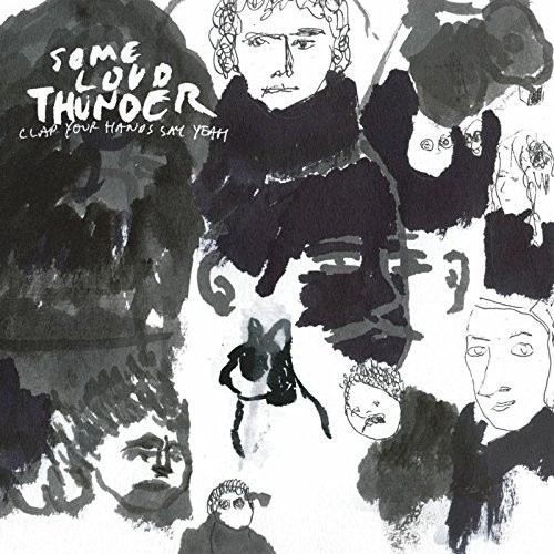Clap Your Hands Say Yeah - Some Loud Thunder: 10th Anniversary Edition [LP]