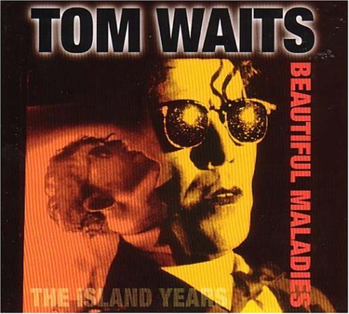 Tom Waits - Beautiful Maladies-The Island