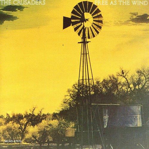 Crusaders - Free as the Wind