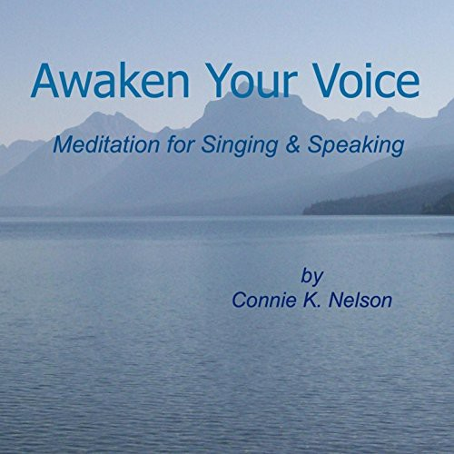 Awaken Your Voice: Meditation for Singing