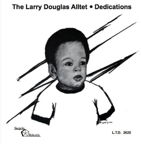 Larry Douglas Alltet Dedications
