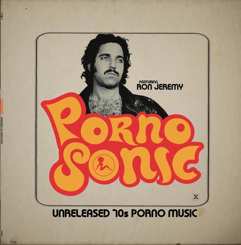 Pornosonic: Unreleased 70S Porn Music Featuring Ron Jeremy /  Various