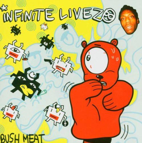 Infinite Livez - Bush Meat