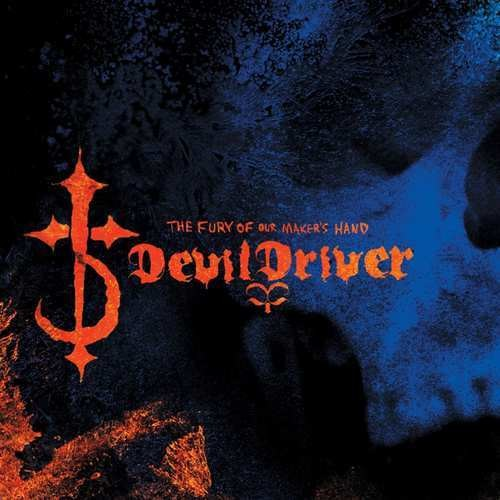 DevilDriver - Fury Of Our Maker's Hand