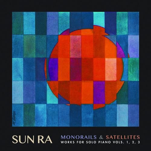 Sun Ra - Monorails & Satelites: Works For Solo Piano V. 1-3