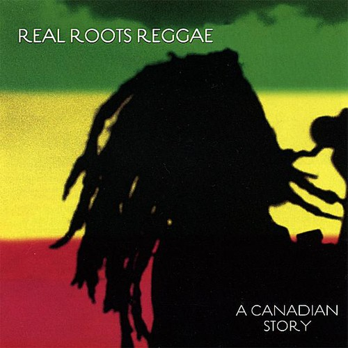 Real Roots Reggae-A Canadian Story /  Various