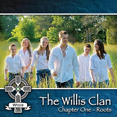 The Willis Clan - Chapter 1 - Roots