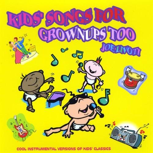 Kids Songs for Grownups Too