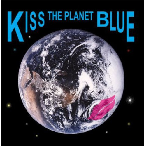 Kiss the Planet Blue