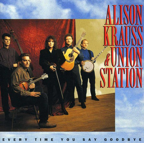 Alison Krauss & the Union Station-Every Time You Say Goodbye